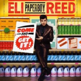 "Eli ""Paperboy"" Reed Come and Get It"