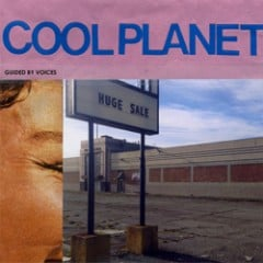Guided by Voices: Cool Planet