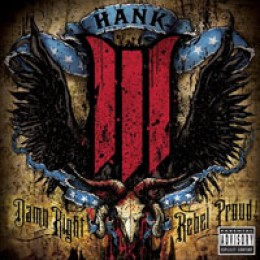 Hank Williams III Damn Right Rebel Proud