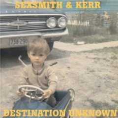 Sexsmith & Kerr Destination Unknown