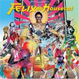 Felix Da Housecat Devin Dazzle & The Neon Fever