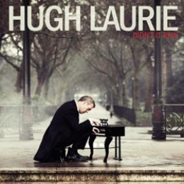 Hugh Laurie: Didn't It Rain