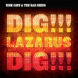 Nick Cave & the Bad Seeds Dig!!! Lazarus Dig!!!