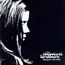 The Chemical Brothers Dig Your Own Hole