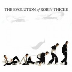 Robin Thicke The Evolution of Robin Thicke