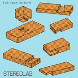 Stereolab Fab Four Suture