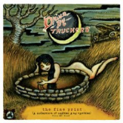 Drive-By Truckers The Fine Print (A Collection of Oddities and Rarities 2003 - 2008)