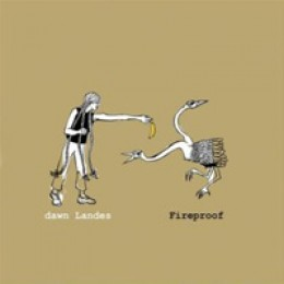 Dawn Landes Fireproof