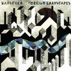 Hauschka Foreign Landscapes
