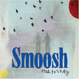 Smoosh Free to Stay