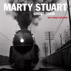 Marty Stuart Ghost Train: The Studio B Sessions
