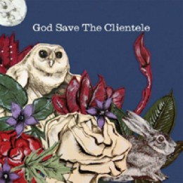 The Clientele God Save The Clientele