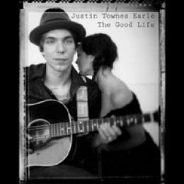 Justin Townes Earle The Good Life