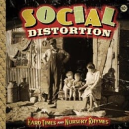 Social Distortion Hard Times and Nursery Rhymes