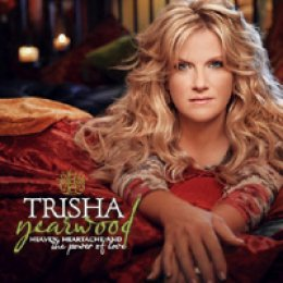 Trisha Yearwood Heaven, Heartache, and the Power of Love