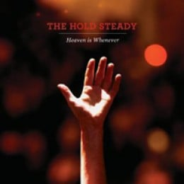 The Hold Steady Heaven Is Whenever