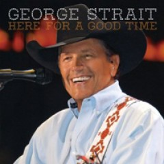 George Strait Here for a Good Time