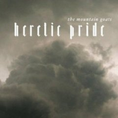 The Mountain Goats Heretic Pride
