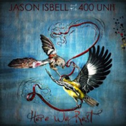Jason Isbell and the 400 Unit Here We Rest