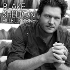 Blake Shelton Hillbilly Bone