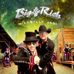 Big & Rich Hillbilly Jedi