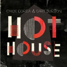 Chick Corea & Gary Burton Hot House