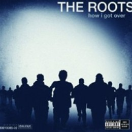 The Roots How I Got Over