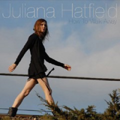 Juliana Hatfield How to Walk Away