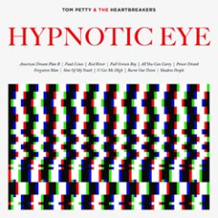 Tom Petty & the Heartbreakers: Hypnotic Eye