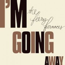 The Fiery Furnaces I'm Going Away