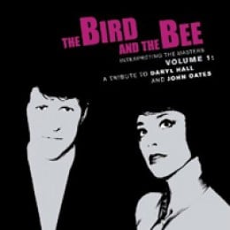 The Bird and the Bee Interpreting the Masters Volume 1: A Tribute to Daryl Hall and John Oates