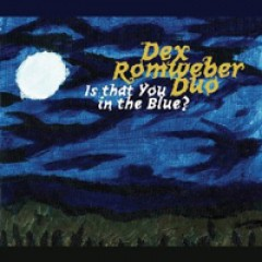 Dex Romweber Duo Is That You in the Blue?