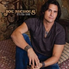 Joe Nichols It's All Good