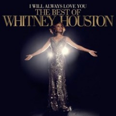 Whitney Houston I Will Always Love You: The Best of Whitney Houston