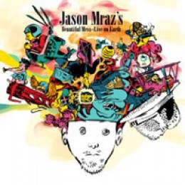 Jason Mraz Jason Mraz's Beautiful Mess - Live from Earth