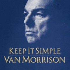 Van Morrison Keep It Simple