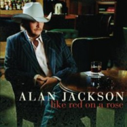 Alan Jackson Like Red on a Rose