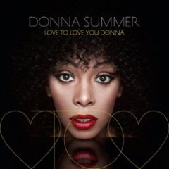 Donna Summer: Love to Love You Donna