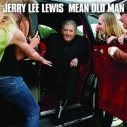 Jerry Lee Lewis Mean Old Man