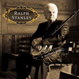 Ralph Stanley A Mother's Prayer