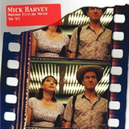 Mick Harvey Motion Picture Music '94-'05