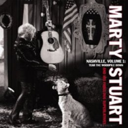 Marty Stuart Nashville, Volume 1: Tear the Woodpile Down