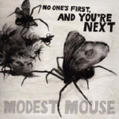 Modest Mouse No One's First, and You're Next