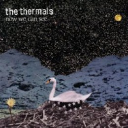 The Thermals Now We Can See