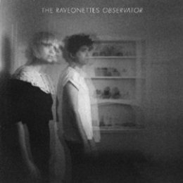 The Raveonettes Observator