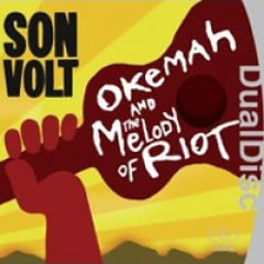 Son Volt Okemah and the Melody of Riot