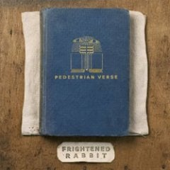 Frightened Rabbit Pedestrian Verse