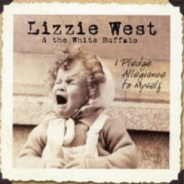 Lizzie West & The White Buffalo I Pledge Allegiance to Myself