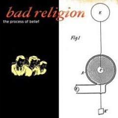 Bad Religion The Process of Belief