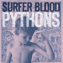 Surfer Blood: Pythons